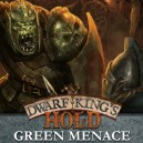 Dwarf King's Hold 2 - Green Menace