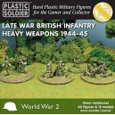 British Infantry Heavy Weapons 1944-45 15mm (40+12)